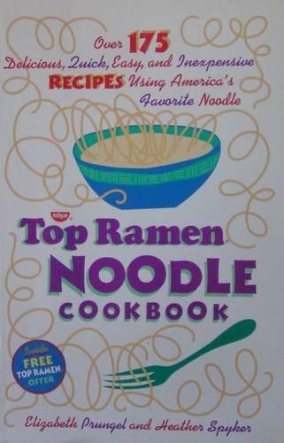 The Top Ramen Noodle Cookbook