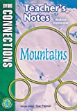 Oxford Connections: Year 6: Mountains: Geography - Teacher's Notes: Year 6 Geography