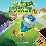 Alien in My Pocket: Blast Off! | Nate Ball
