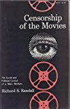Censorship of the Movies, Richard S. Randall, 0299047342