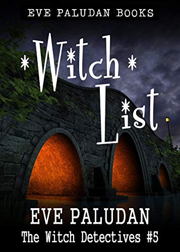 Witch List: A Paranormal Mystery Romance Novel (Witch Detectives Book 5) by [Paludan, Eve]