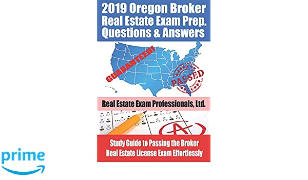 2019 Oregon Real Estate Exam Prep Questions and Answers