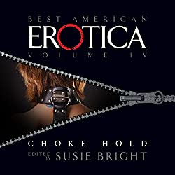 The Best American Erotica, Volume 4: Choke Hold