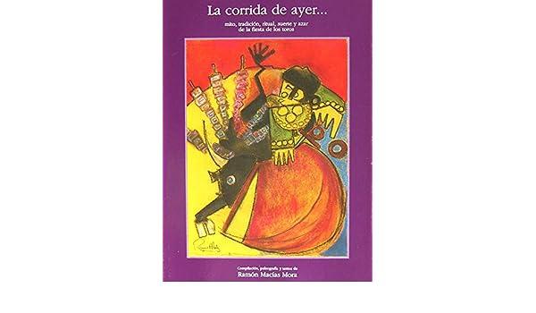 Amazon.com: La Corida de Ayer...: Mito, Ritual, Tradición ...