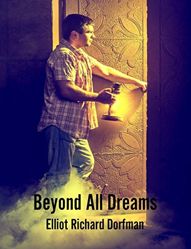 Beyond All Dreams by [Dorfman, Elliot Richard]
