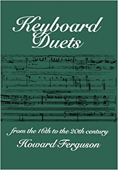 Keyboard Duets From The 16Th To The 20Th Century For One And Two Pianos: An Introduction