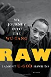 img - for Raw: My Journey into the Wu-Tang book / textbook / text book