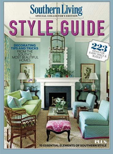 SOUTHERN LIVING Style Guide: Decorating Tips and Tricks From the South's Most Beautiful Homes (Fireplace Designs 2016)