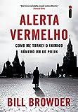 img - for Alerta Vermelho. Como Me Tornei o Inimigo N mero Um de Putin (Em Portuguese do Brasil) book / textbook / text book