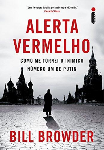 Alerta Vermelho. Como Me Tornei o Inimigo Número Um de Putin (Em Portuguese do Brasil)