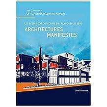 Architectures manifestes: Écoles d'architecture en France depuis 1950 (Les)