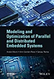 Modeling and Optimization of Parallel andDistributed Embedded Systems