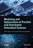 Modeling and Optimization of Parallel and Distributed Embedded Systems Front Cover