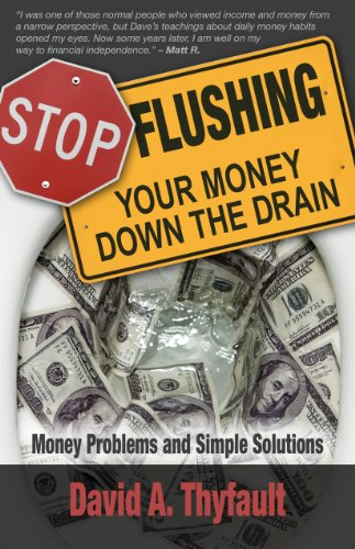 STOP Flushing Your Money Down The Drain by [Thyfault, David A.]