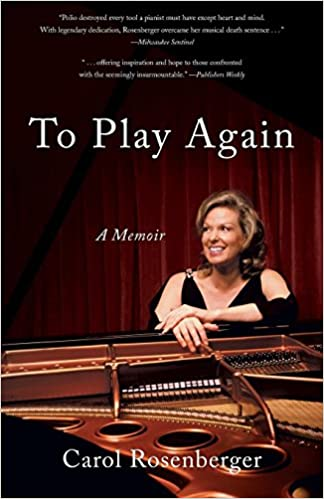 To Play Again: A Memoir of Musical Survival: Carol Rosenberger