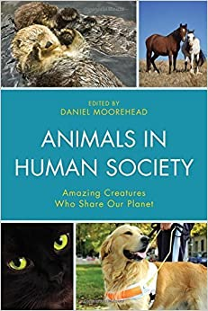 Animals In Human Society: Amazing Creatures Who Share Our Planet (2015-11-03)