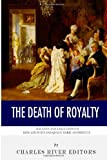 The Death of Royalty: the Lives and Executions of King Louis XVI and Queen Marie Antoinette, Charles River Charles River Editors, 1494299976