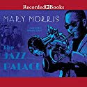 The Jazz Palace Audiobook by Mary Morris Narrated by Michael Early