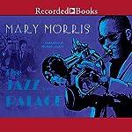 The Jazz Palace | Mary Morris