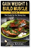 Gain Weight & Build Muscle: Diet Guide for the Skinny Guy