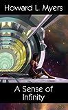 A Sense of Infinity, Howard L. Myers, 143913278X