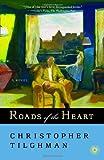 Roads of the Heart, Christopher Tilghman, 081297431X