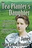 img - for The Tea Planter's Daughter (The India Tea Series) by Janet MacLeod Trotter (2012-04-26) book / textbook / text book