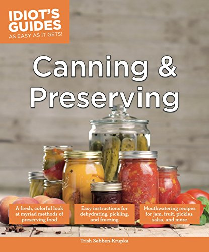 Canning and Preserving (Idiot's Guides) by Trish Sebben-Krupka