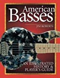 img - for American Basses: An Illustrated History and Player's Guide to the Bass Guitar book / textbook / text book