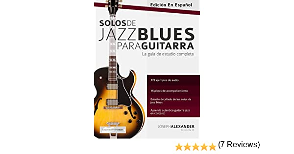 Solos de jazz blues para guitarra eBook: Joseph Alexander, Gustavo Bustos: Amazon.es: Tienda Kindle