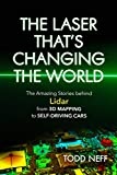 #8: The Laser That's Changing the World: The Amazing Stories behind Lidar, from 3D Mapping to Self-Driving Cars