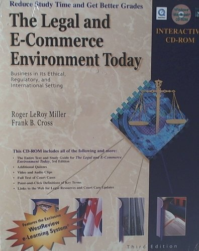 The Legal and E-Commerce Environment Today: Business in the Ethical, Regulatory, and International Setting Interactive C