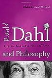 Roald Dahl and Philosophy, Jacob Held, 1442222522