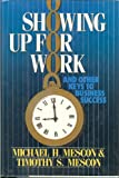 img - for Showing Up for Work and Other Keys to Business Success book / textbook / text book