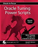 Oracle Tuning Power Scripts: With 100+ High Performance SQL Scripts (Oracle In-Focus) (Volume 10)