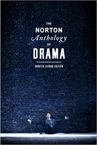 The Norton Anthology of Drama (Shorter Second Edition)