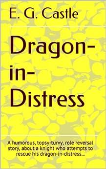 Dragon-in-Distress by [Castle, E. G.]