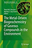 img - for The Metal-Driven Biogeochemistry of Gaseous Compounds in the Environment (Metal Ions in Life Sciences) book / textbook / text book