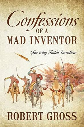 Confessions of a Mad Inventor