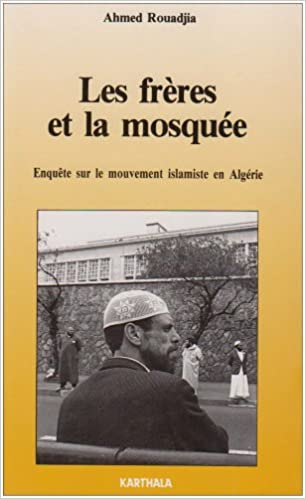 Livres gratuits en ligne Les frères et la mosquée : Enquête sur le mouvement islamiste en Algérie pdf, epub
