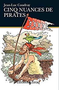 Cinq nuances de pirates par Jean-Luc Coudray