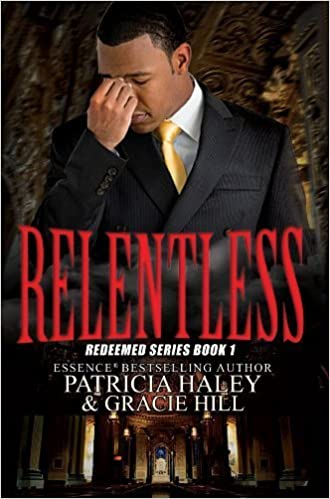 Book Relentless: Redeemed Series Book 1 (Urban Books) by Haley, Patricia, Hill, Gracie (2014)