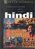 Teach Yourself Hindi : Complete Course, Snell, Rupert and Weightman, Simon, 065800915X