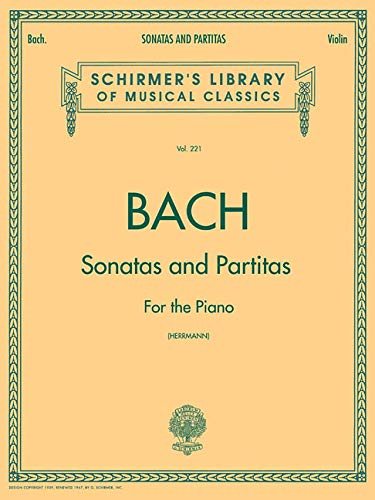 Sonatas and Partitas: Schirmer Library of Classics Volume 221 Violin Solo (Schirmer's Library of Musical Classics)