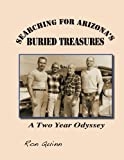 Searching for Arizona's Buried Treasures, Ron Quinn, 1939050405