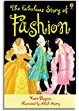 The Fabulous Story of Fashion: Gift Edition (Usborne Young Reading) (3.2 Young Reading Series Two (Blue))