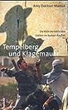 Tempelberg und Klagemauer: Die Rolle der biblischen Stätten im Nahost-Konflikt