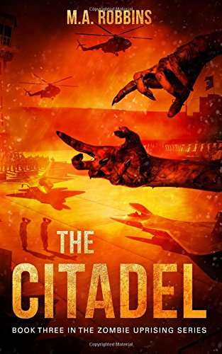 Read Online The Citadel: Book Three in the Zombie Uprising Series (Volume 3) ebook