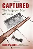 Captured: The Forgotten Men of Guam
