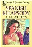 Spanish Rhapsody, Jill Atkins, 0708956106
